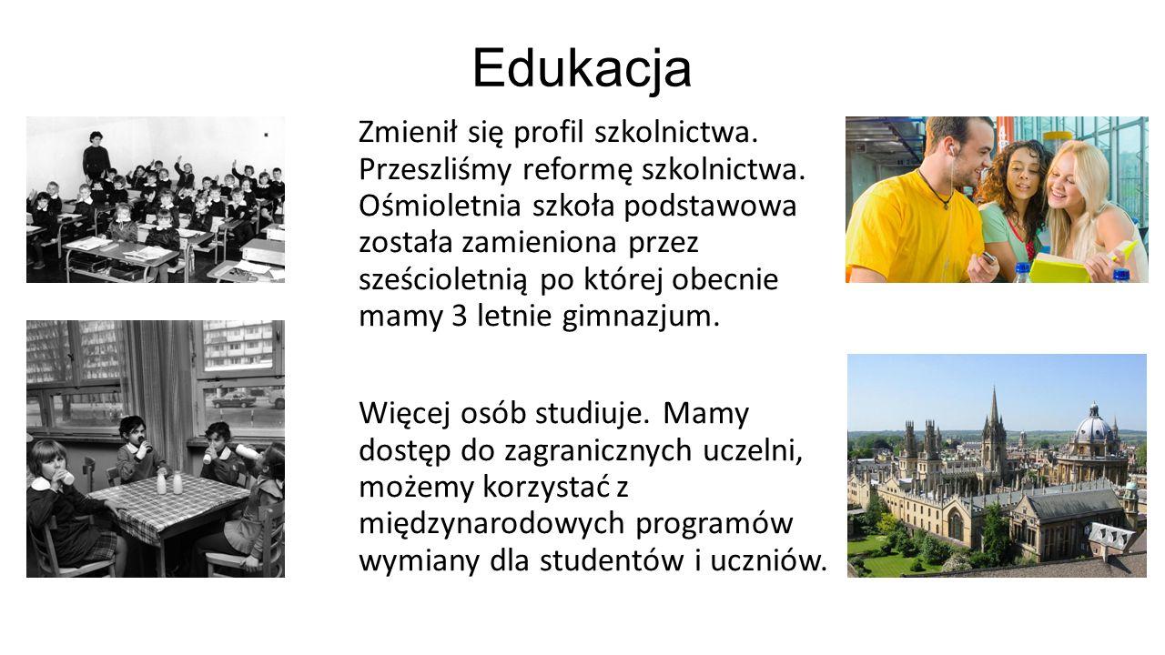 Edukacja Zmienił się profil szkolnictwa. Przeszliśmy reformę szkolnictwa. Ośmioletnia szkoła podstawowa została zamieniona przez sześcioletnią po któr