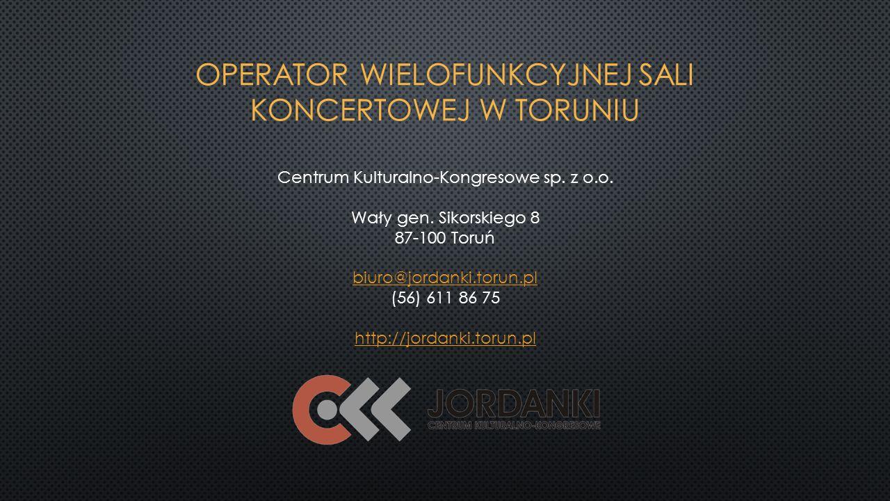 Centrum Kulturalno-Kongresowe sp. z o.o. Wały gen.