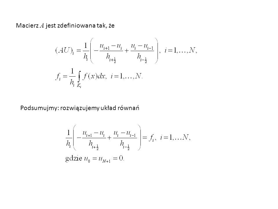 Macierz A jest zdefiniowana tak, że Podsumujmy: rozwiązujemy układ równań