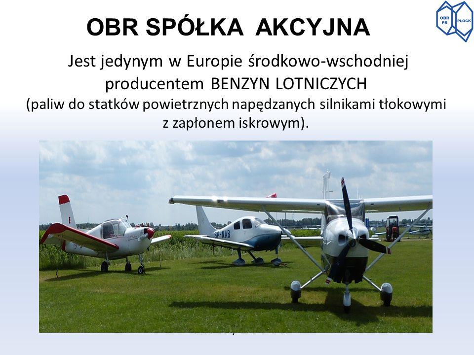 OBR SPÓŁKA AKCYJNA Jest jedynym w Europie środkowo-wschodniej producentem BENZYN LOTNICZYCH (paliw do statków powietrznych napędzanych silnikami tłoko