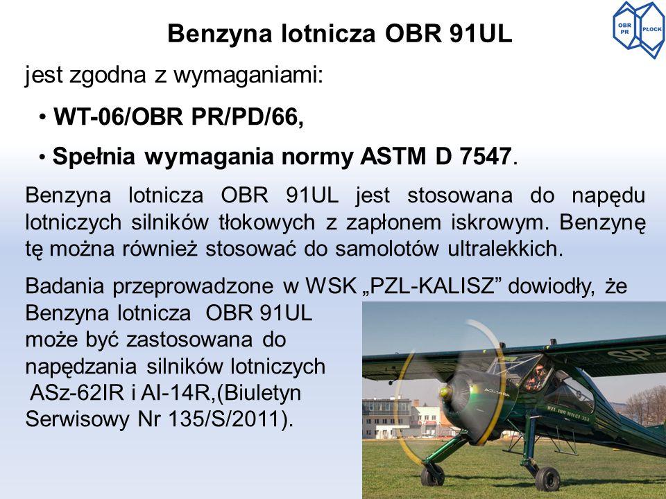 Benzyna lotnicza OBR 91UL jest zgodna z wymaganiami: WT-06/OBR PR/PD/66, Spełnia wymagania normy ASTM D 7547. Benzyna lotnicza OBR 91UL jest stosowana