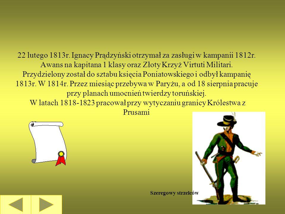 W czasie wojny Napoleona z Rosj ą, Pr ą dzy ń ski znalaz ł si ę jako adiutant in ż ynierów w sztabie dywizji pod dowództwem gen.