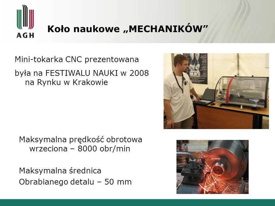 """Koło naukowe """"MECHANIKÓW"""" Maksymalna prędkość obrotowa wrzeciona – 8000 obr/min Maksymalna średnica Obrabianego detalu – 50 mm Mini-tokarka CNC prezen"""