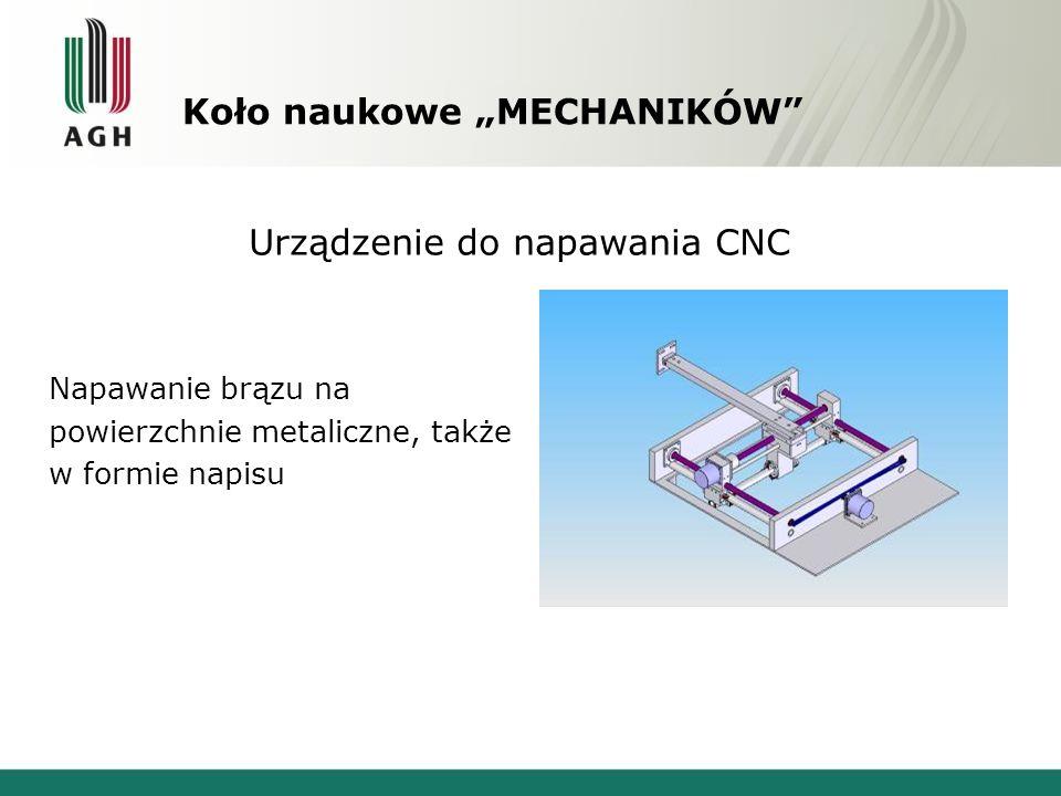 """Koło naukowe """"MECHANIKÓW"""" Urządzenie do napawania CNC Napawanie brązu na powierzchnie metaliczne, także w formie napisu"""