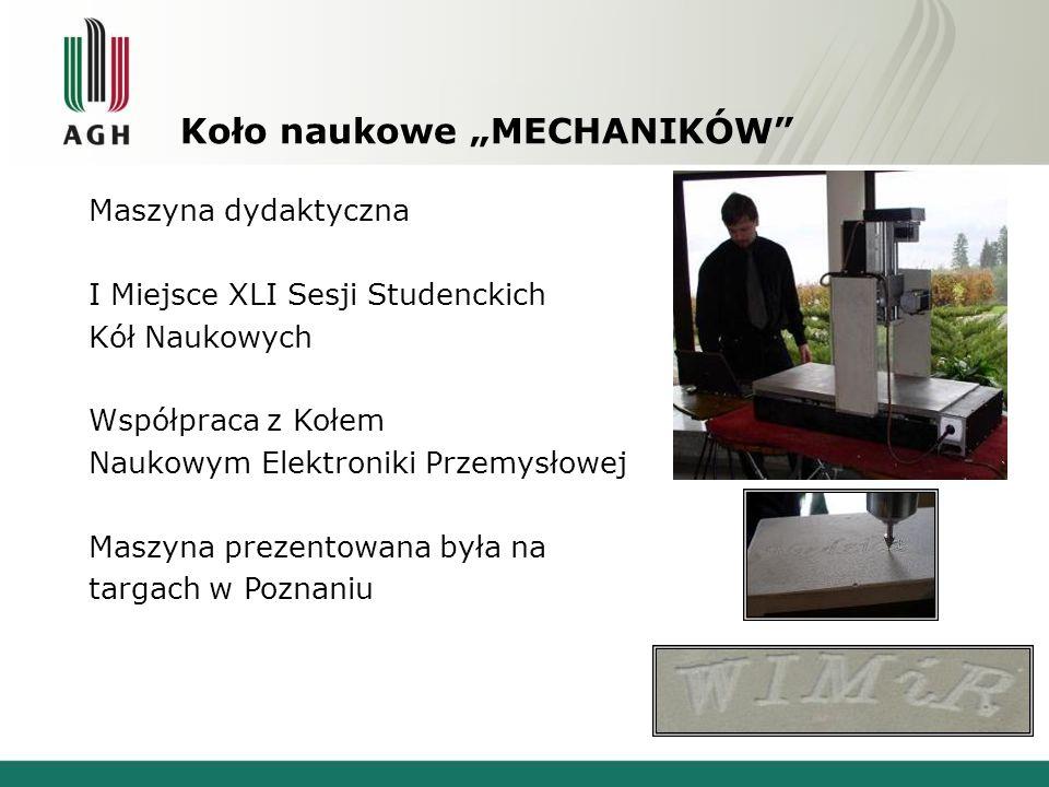 """Koło naukowe """"MECHANIKÓW"""" Maszyna dydaktyczna I Miejsce XLI Sesji Studenckich Kół Naukowych Współpraca z Kołem Naukowym Elektroniki Przemysłowej Maszy"""