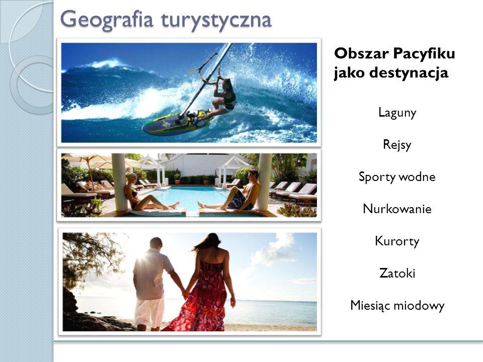 Geografia turystyczna Obszar Pacyfiku jako destynacja Laguny Rejsy Sporty wodne Nurkowanie Kurorty Zatoki Miesiąc miodowy