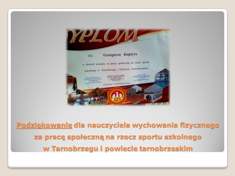Podziękowanie dla nauczyciela wychowania fizycznego za pracę społeczną na rzecz sportu szkolnego w Tarnobrzegu i powiecie tarnobrzeskim
