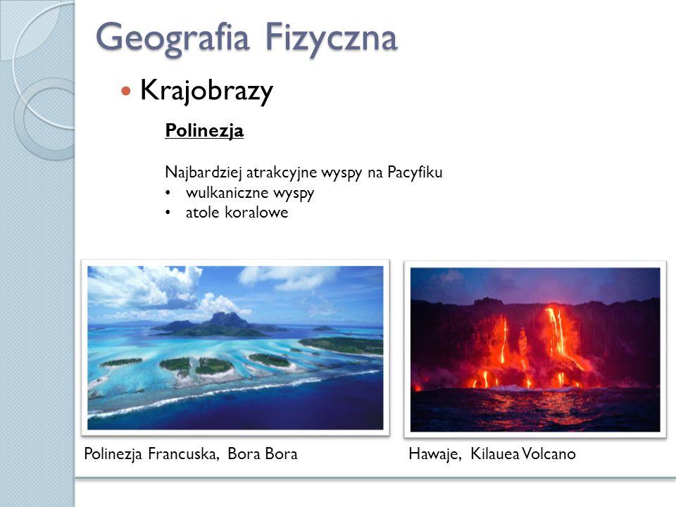 Geografia Fizyczna Krajobrazy Polinezja Francuska, Bora Bora Polinezja Najbardziej atrakcyjne wyspy na Pacyfiku wulkaniczne wyspy atole koralowe Hawaj