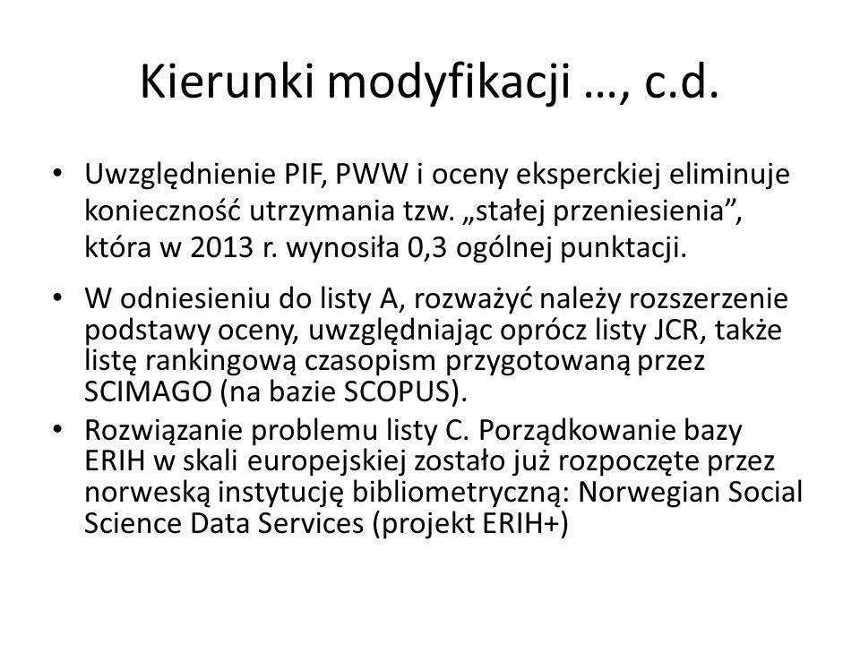 """Kierunki modyfikacji …, c.d. Uwzględnienie PIF, PWW i oceny eksperckiej eliminuje konieczność utrzymania tzw. """"stałej przeniesienia"""", która w 2013 r."""