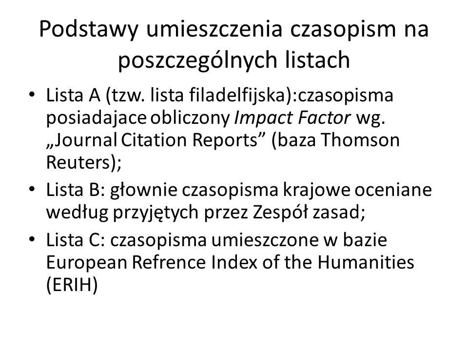 """Podstawy umieszczenia czasopism na poszczególnych listach Lista A (tzw. lista filadelfijska):czasopisma posiadajace obliczony Impact Factor wg. """"Journ"""