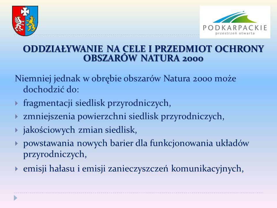 Niemniej jednak w obrębie obszarów Natura 2000 może dochodzić do:  fragmentacji siedlisk przyrodniczych,  zmniejszenia powierzchni siedlisk przyrodn