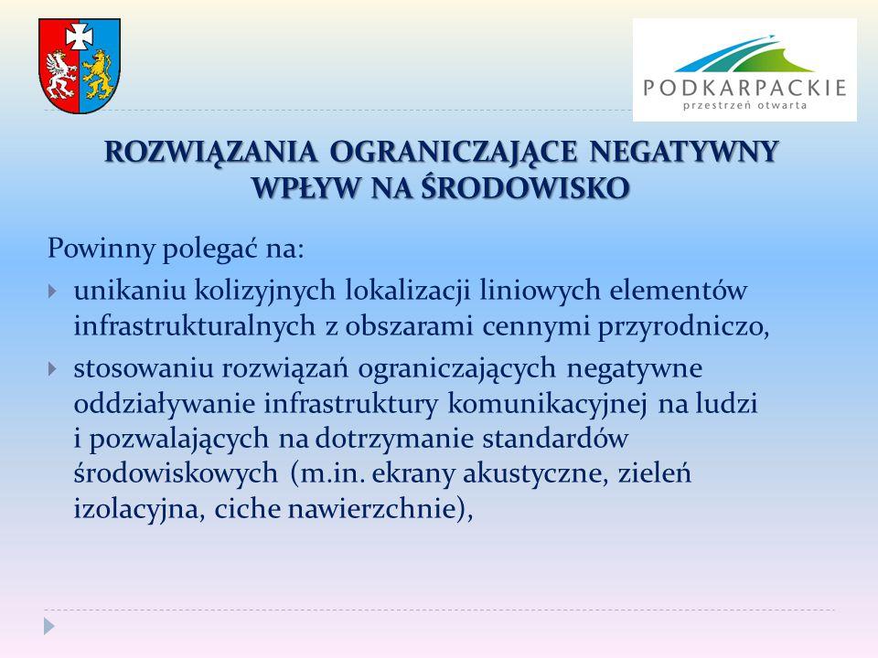 ROZWIĄZANIA OGRANICZAJĄCE NEGATYWNY WPŁYW NA ŚRODOWISKO Powinny polegać na:  unikaniu kolizyjnych lokalizacji liniowych elementów infrastrukturalnych