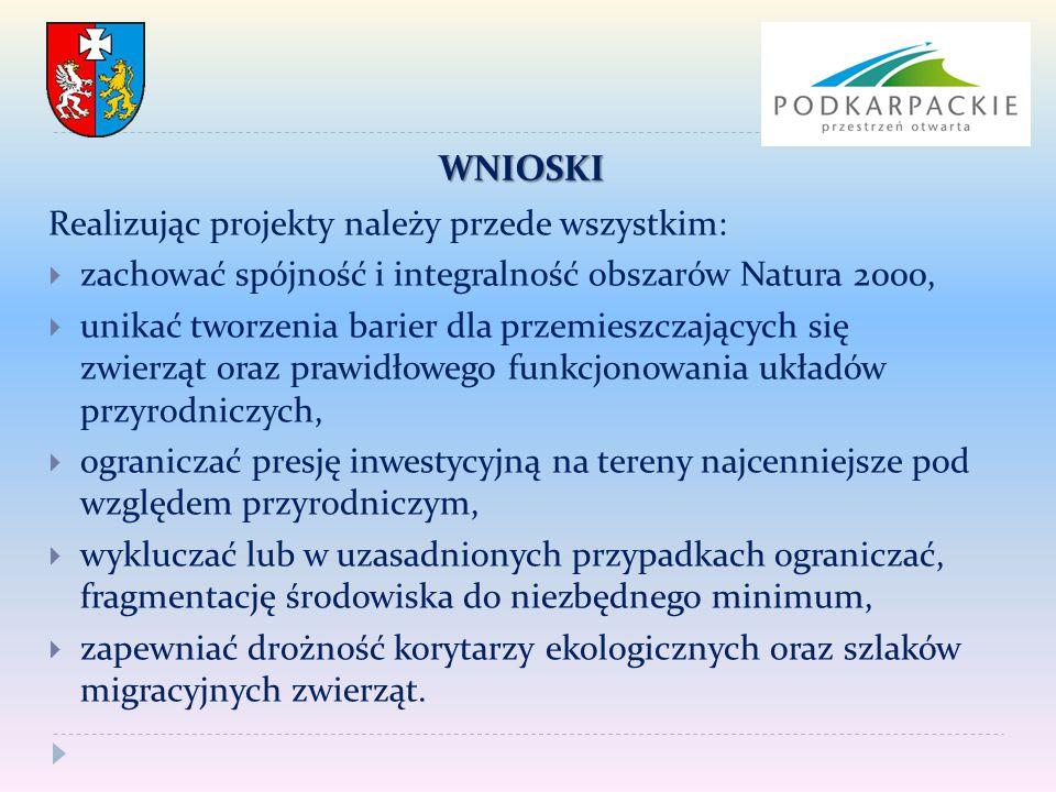 WNIOSKI Realizując projekty należy przede wszystkim:  zachować spójność i integralność obszarów Natura 2000,  unikać tworzenia barier dla przemieszc