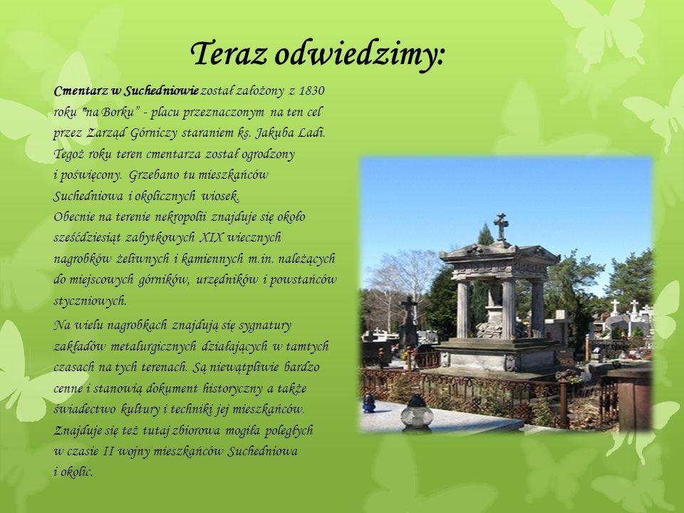 Teraz odwiedzimy: Cmentarz w Suchedniowie został założony z 1830 roku