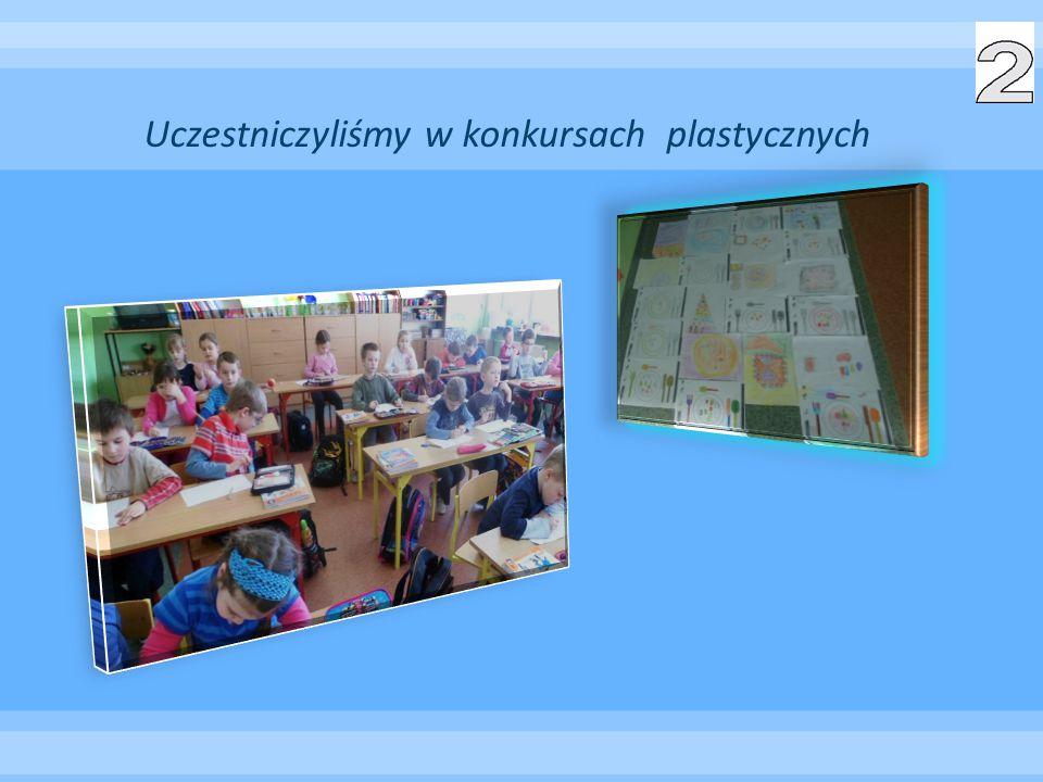 Uczestniczyliśmy w konkursach plastycznych