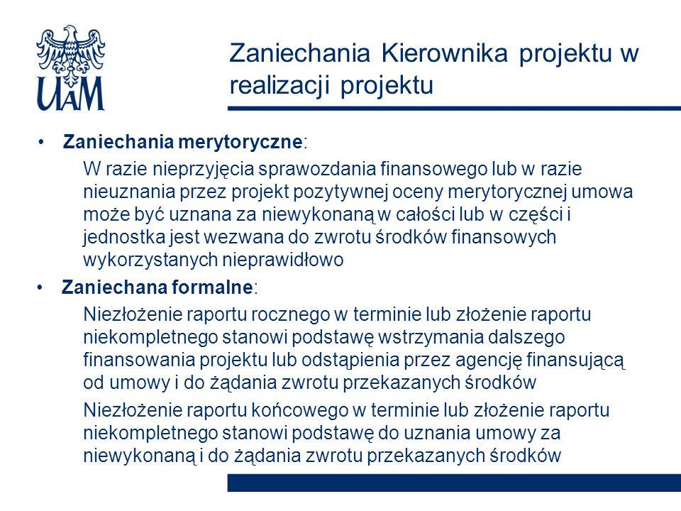 Raport końcowy nie został wysłany w terminie z winy kierownika projektu Pisma Rektora wzywające kierownika projektu do dopełnienie obowiązku – bezskuteczne Pismo NCN wzywające do przesłania raportu Nałożenie kary upomnienia – bezskuteczne Ponowne wezwania kierownika projektu do złożenia raportu – obietnica złożenia – bezskuteczne Raport końcowy wysłany z 6 miesięcznym opóźnieniem, minął się z decyzją NCN o uznaniu projektu za niewykonany i żądanie zwrotu przekazanych środków Zwrot przez uczelnię środków projektu na konto instytucji finansującej Pismo Jednostki do Ministra NiSW z prośbą o umorzenie; negatywna odpowiedź z MNiSW, ze wskazaniem, że uczelnia jest odpowiedzialna za wykonanie umowy, w tym za działania i zaniechania kierownika projektu Opis przypadku zaniechania kierownika projektu