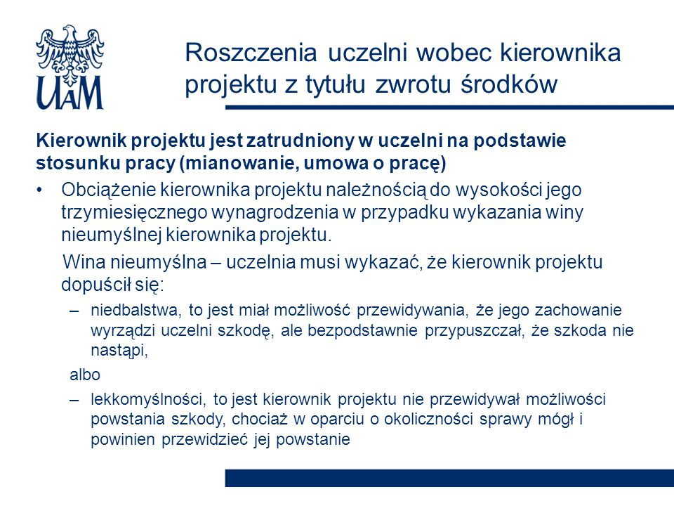 Kierownik projektu jest zatrudniony w uczelni na podstawie stosunku pracy (mianowanie, umowa o pracę) Brak podstaw do potrącenia należności z wynagrodzenia za pracę kierownika projektu, bez jego zgody.