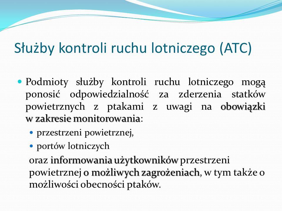 Służby kontroli ruchu lotniczego (ATC) obowiązki w zakresie monitorowania Podmioty służby kontroli ruchu lotniczego mogą ponosić odpowiedzialność za z