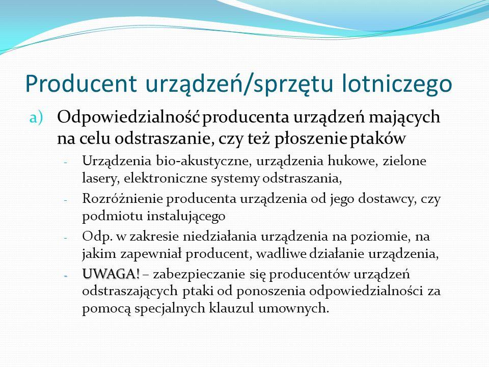 Producent urządzeń/sprzętu lotniczego a) Odpowiedzialność producenta urządzeń mających na celu odstraszanie, czy też płoszenie ptaków - Urządzenia bio