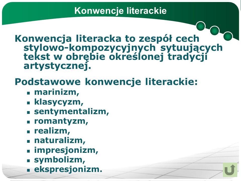 Konwencje literackie Konwencja literacka to zespół cech stylowo-kompozycyjnych sytuujących tekst w obrębie określonej tradycji artystycznej. Podstawow