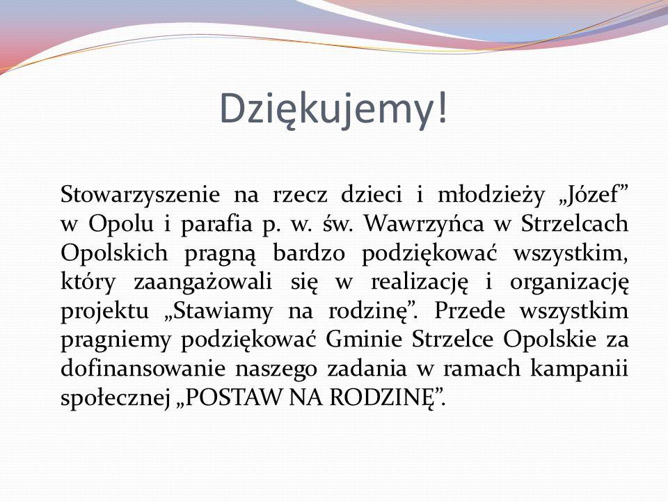 """Dziękujemy! Stowarzyszenie na rzecz dzieci i młodzieży """"Józef"""" w Opolu i parafia p. w. św. Wawrzyńca w Strzelcach Opolskich pragną bardzo podziękować"""