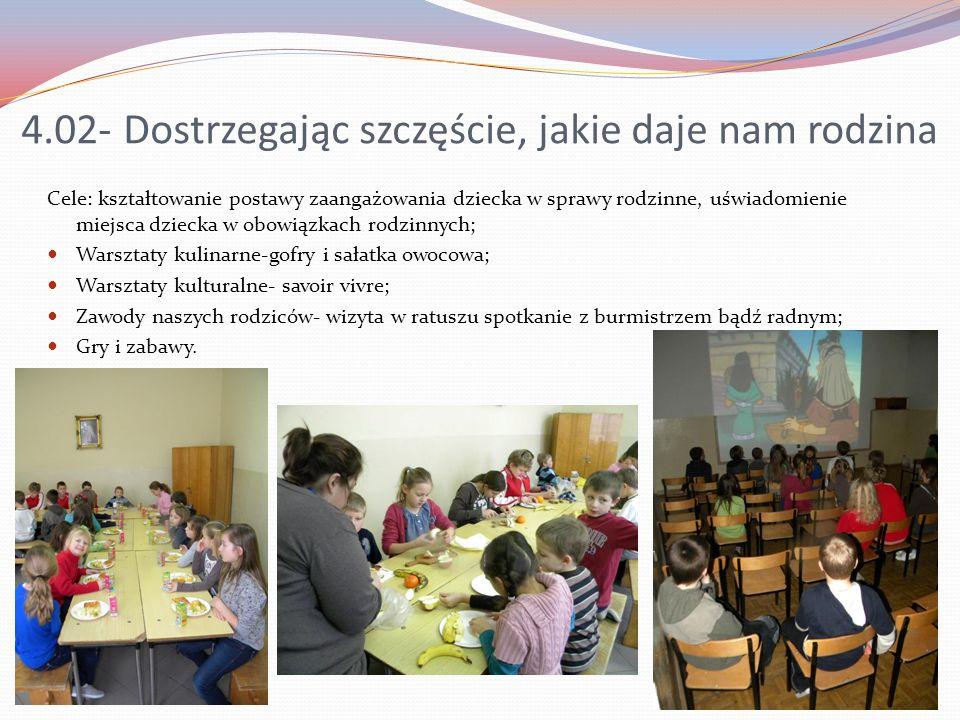 4.02- Dostrzegając szczęście, jakie daje nam rodzina Cele: kształtowanie postawy zaangażowania dziecka w sprawy rodzinne, uświadomienie miejsca dzieck