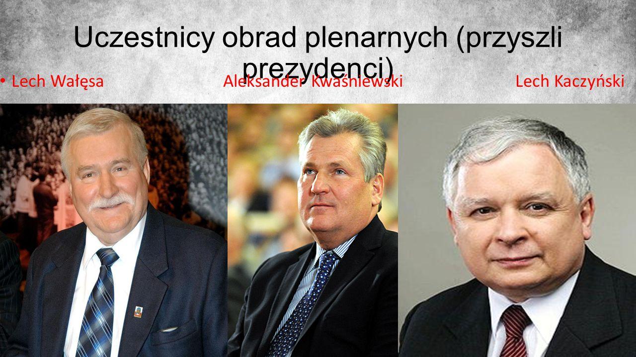 Uczestnicy obrad plenarnych (przyszli prezydenci) Lech Wałęsa Aleksander Kwaśniewski Lech Kaczyński