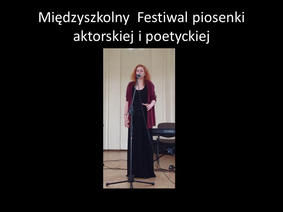 Międzyszkolny Festiwal piosenki aktorskiej i poetyckiej Piosenka