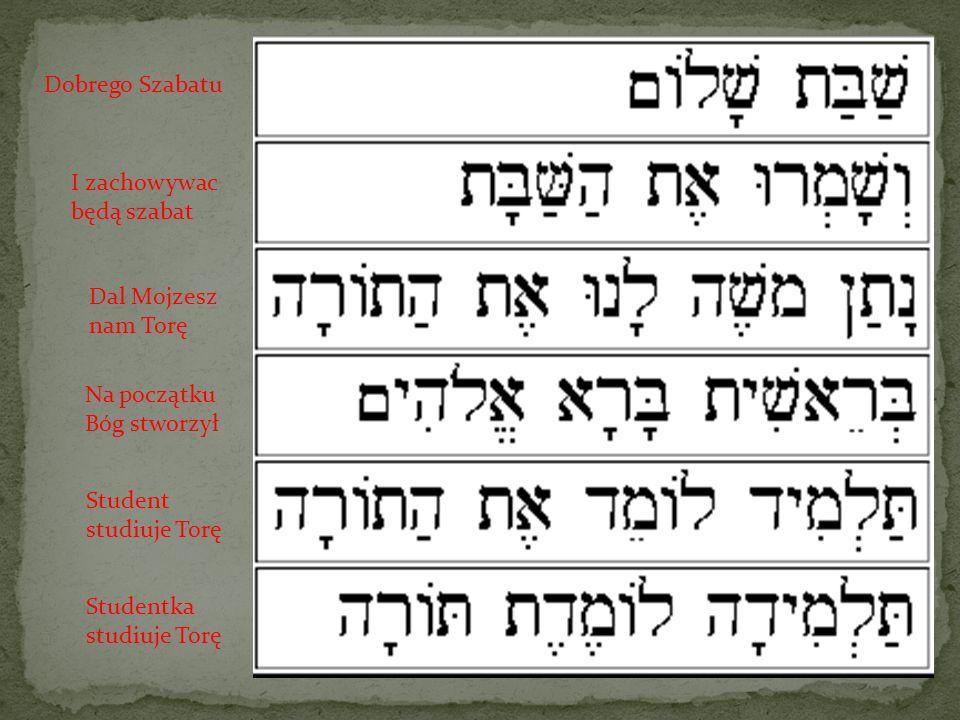 Dobrego Szabatu I zachowywac będą szabat Dal Mojzesz nam Torę Na początku Bóg stworzył Student studiuje Torę Studentka studiuje Torę