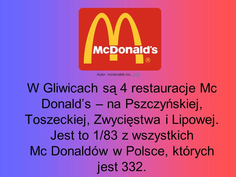 W Gliwicach są 4 restauracje Mc Donald's – na Pszczyńskiej, Toszeckiej, Zwycięstwa i Lipowej.