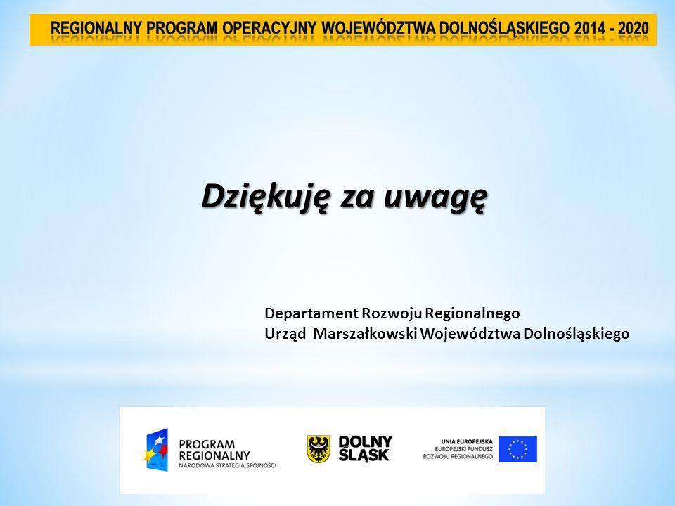 Dziękuję za uwagę Departament Rozwoju Regionalnego Urząd Marszałkowski Województwa Dolnośląskiego