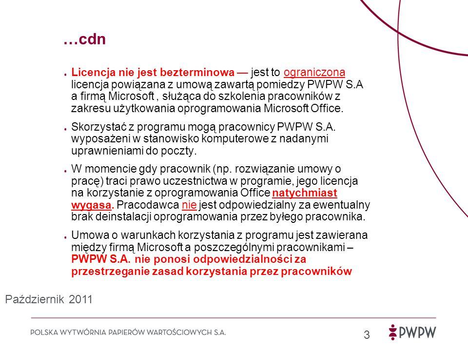 …cdn Licencja nie jest bezterminowa — jest to ograniczona licencja powiązana z umową zawartą pomiedzy PWPW S.A a firmą Microsoft, służąca do szkolenia pracowników z zakresu użytkowania oprogramowania Microsoft Office.