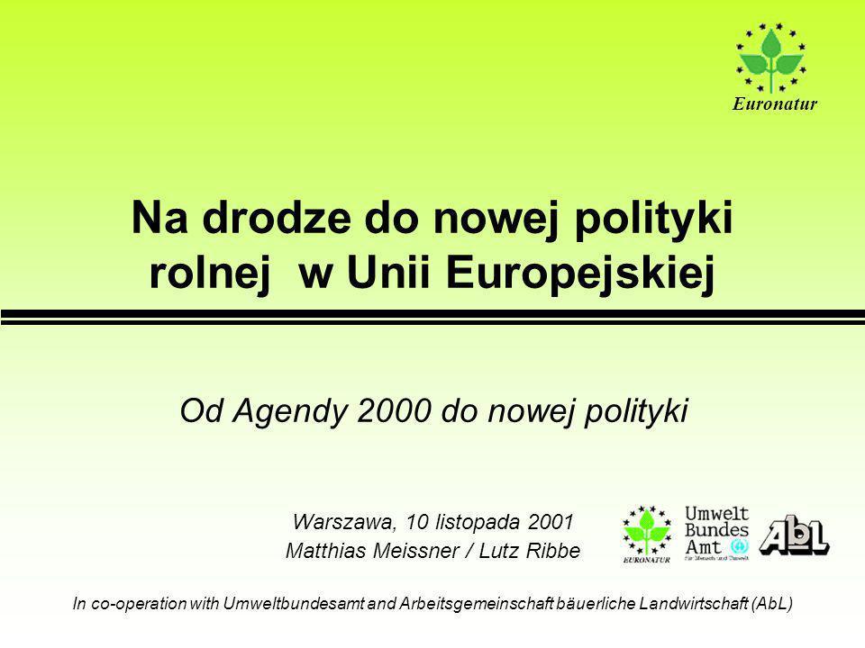 Euronatur www.euronatur.org Co musi ulec zmianie 1.Formy dopłat bezpośrednich i sposoby pomocy finansowej muszą być na nowo opracowane - Premie podstawowe zamiast dopłat bezpośrednich 2.Podstawy dla handlu międzynarodowego dopasować do wymagań rolnictwa przyjaznego środowisku, konsumentom i zwierzętom