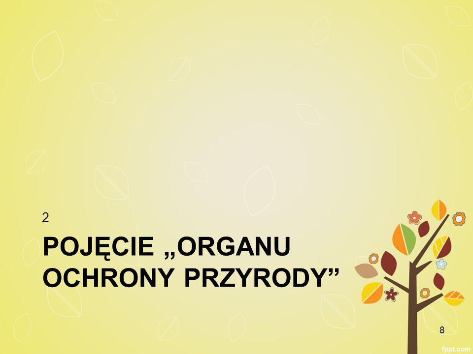 """POJĘCIE """"ORGANU OCHRONY PRZYRODY 2 8"""