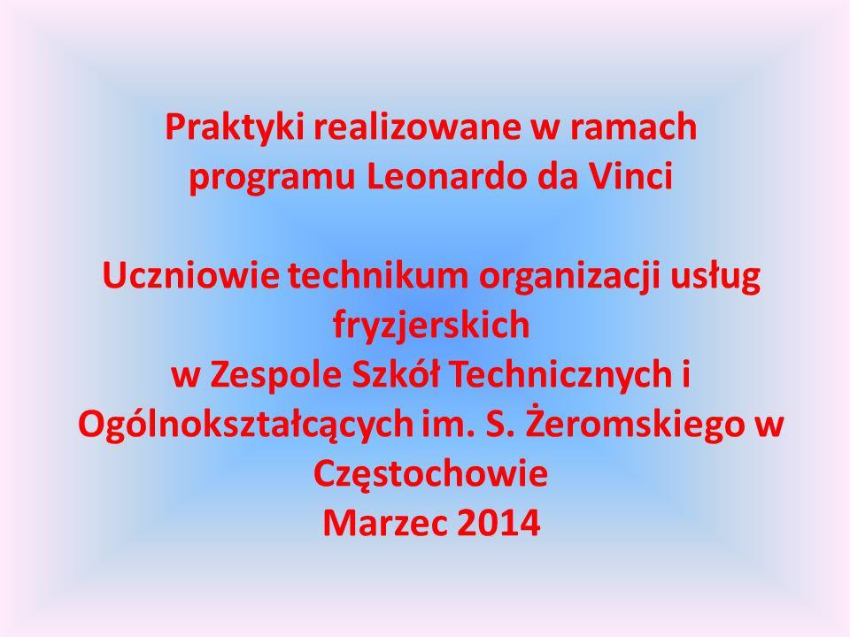 Praktyki realizowane w ramach programu Leonardo da Vinci Uczniowie technikum organizacji usług fryzjerskich w Zespole Szkół Technicznych i Ogólnokształcących im.