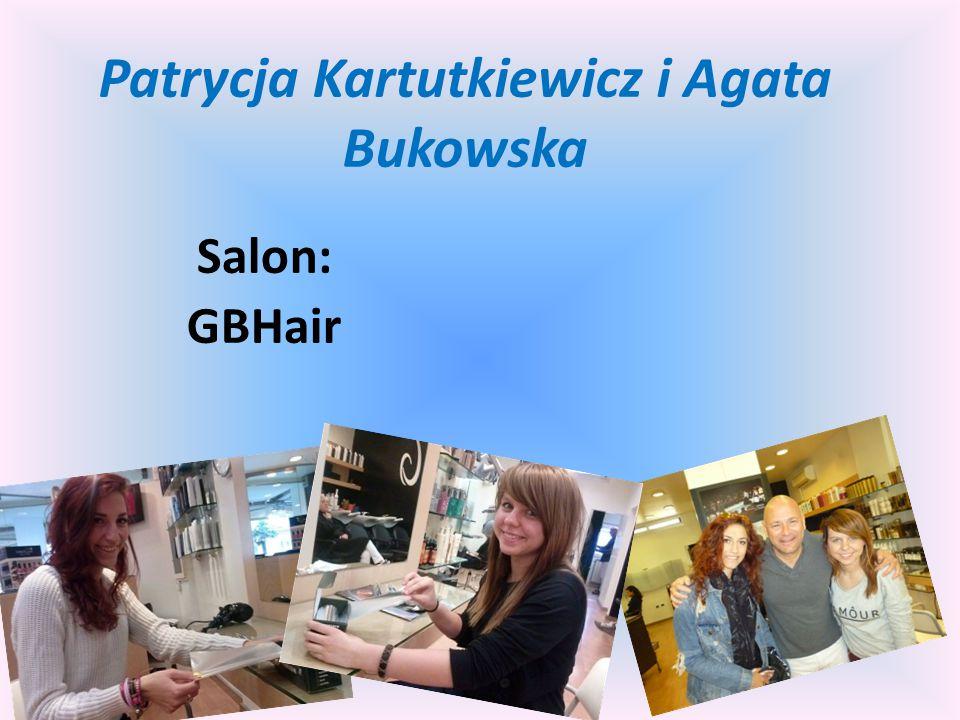Patrycja Kartutkiewicz i Agata Bukowska Salon: GBHair