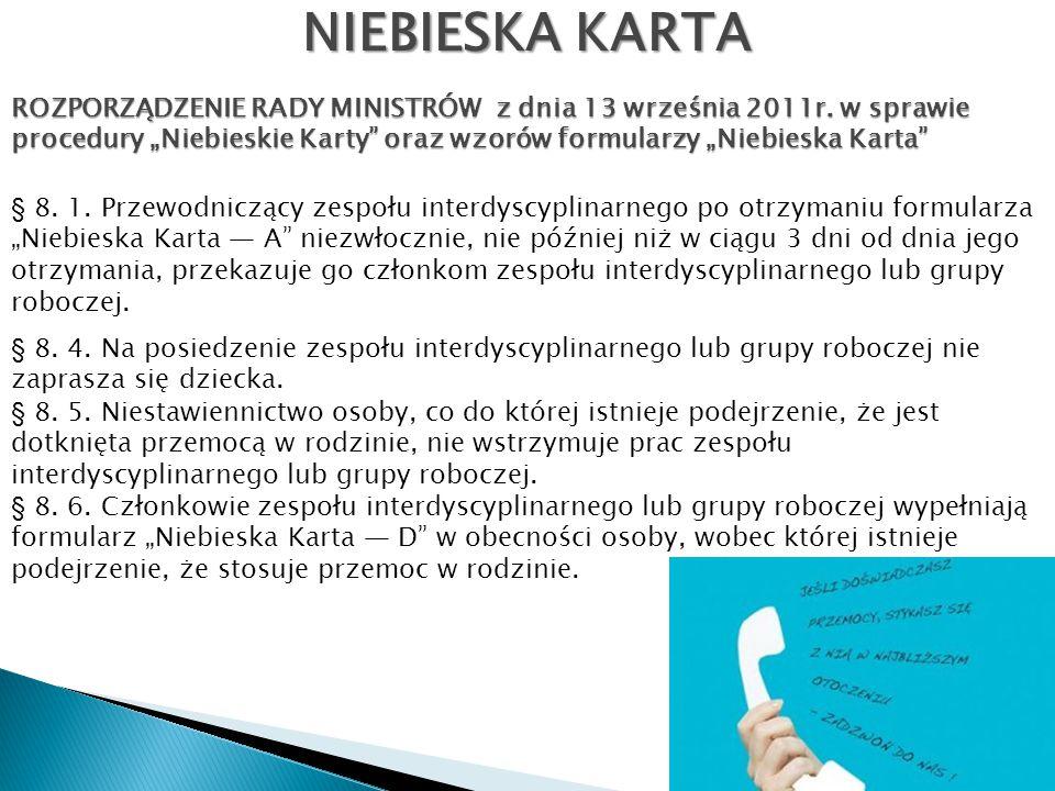 """NIEBIESKA KARTA ROZPORZĄDZENIE RADY MINISTRÓW z dnia 13 września 2011r. w sprawie procedury """"Niebieskie Karty"""" oraz wzorów formularzy """"Niebieska Karta"""