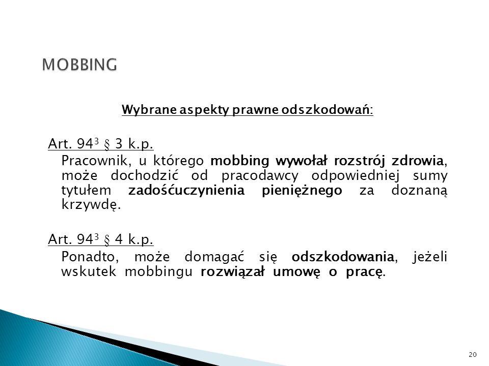 Wybrane aspekty prawne odszkodowań: Art. 94 3 § 3 k.p. Pracownik, u którego mobbing wywołał rozstrój zdrowia, może dochodzić od pracodawcy odpowiednie