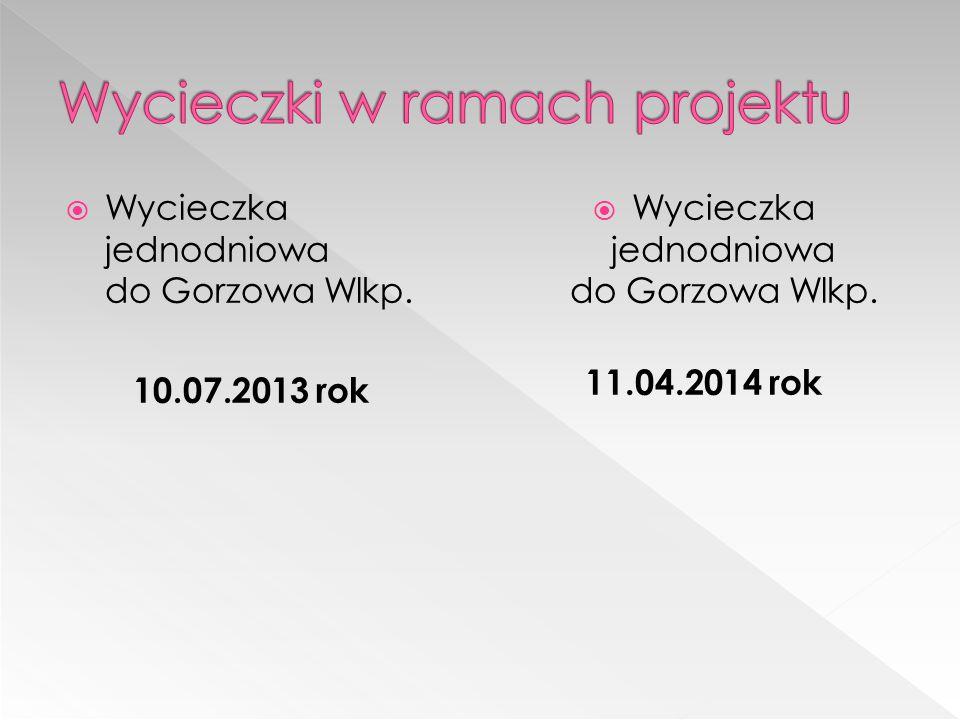  Wycieczka jednodniowa do Gorzowa Wlkp. 10.07.2013 rok  Wycieczka jednodniowa do Gorzowa Wlkp.
