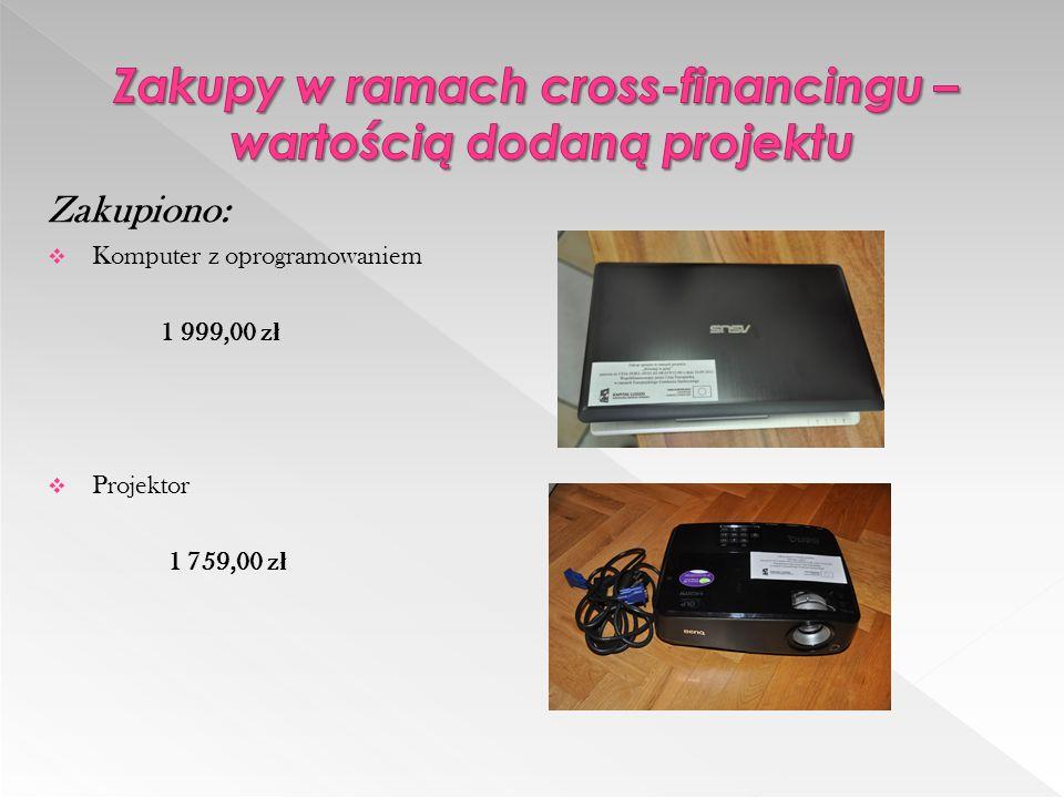 Zakupiono:  Komputer z oprogramowaniem 1 999,00 z ł  Projektor 1 759,00 z ł