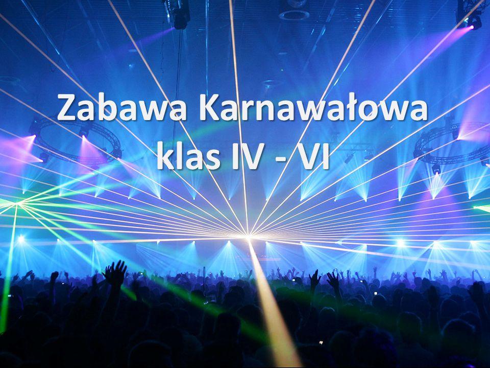 Zabawa Karnawałowa klas IV - VI