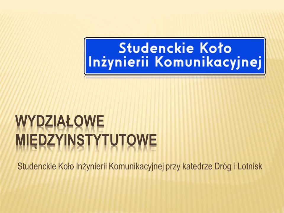 Studenckie Koło Inżynierii Komunikacyjnej przy katedrze Dróg i Lotnisk