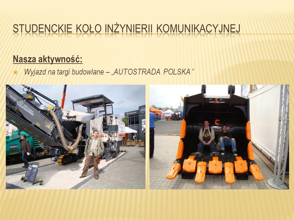 """Nasza aktywność:  Udział w konferencjach:  Dzień transportowy na Politechnice Wrocławskiej  Inżynieria Ruchu a Kształtowanie mobilności """"Priorytety dla transportu alternatywnego względem samochodu"""