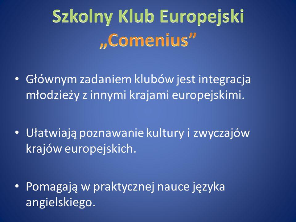 Głównym zadaniem klubów jest integracja młodzieży z innymi krajami europejskimi. Ułatwiają poznawanie kultury i zwyczajów krajów europejskich. Pomagaj