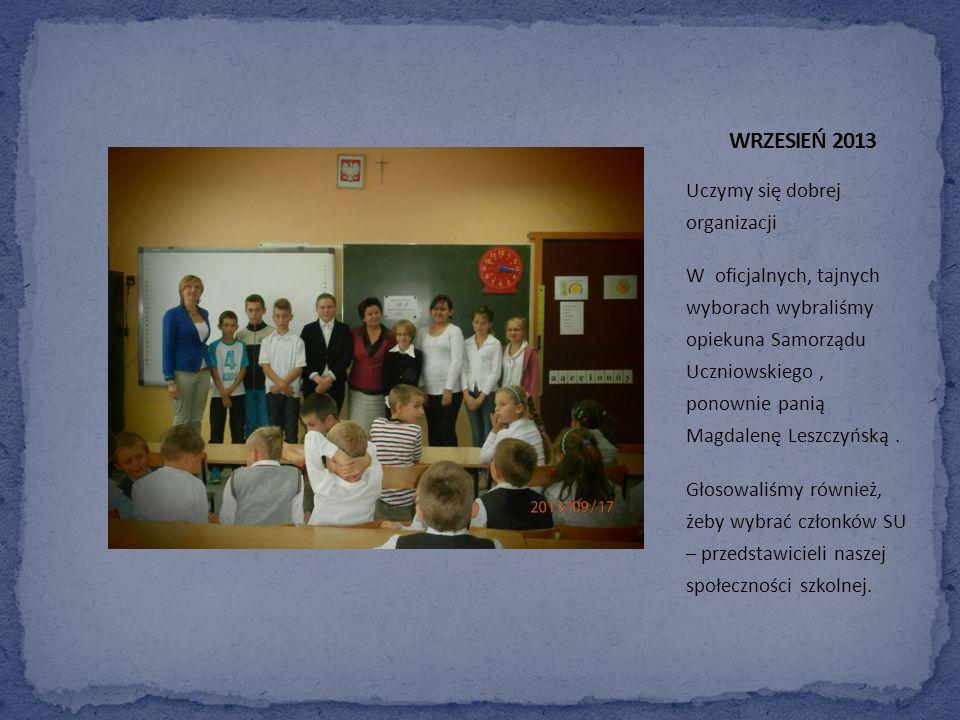 Uczymy się dobrej organizacji W oficjalnych, tajnych wyborach wybraliśmy opiekuna Samorządu Uczniowskiego, ponownie panią Magdalenę Leszczyńską.