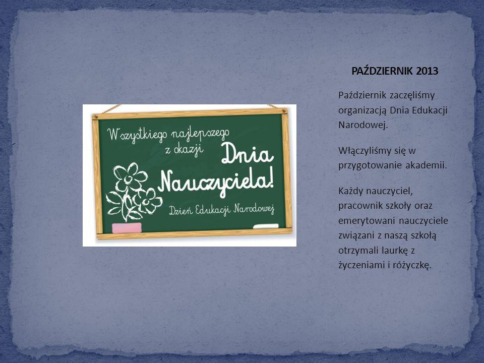 Październik zaczęliśmy organizacją Dnia Edukacji Narodowej.