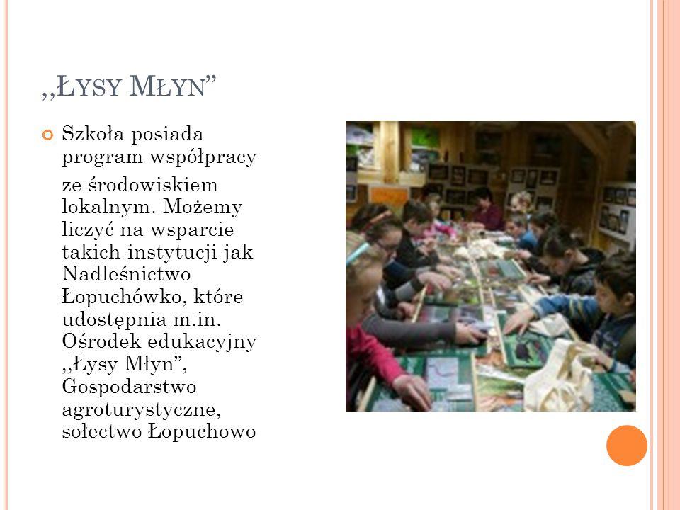 ,,Ł YSY M ŁYN Szkoła posiada program współpracy ze środowiskiem lokalnym.