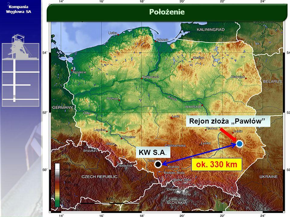 """2 2 Kompania Węglowa SA KW S.A. Rejon złoża """"Pawłów"""" Położenie ok. 330 km"""