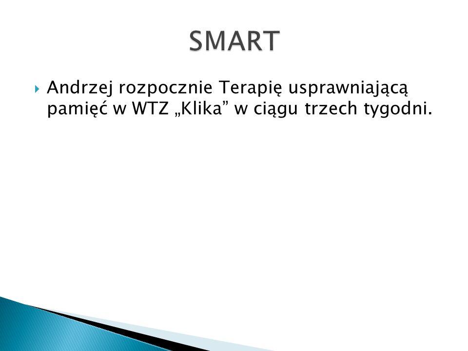 """ Andrzej rozpocznie Terapię usprawniającą pamięć w WTZ """"Klika"""" w ciągu trzech tygodni."""