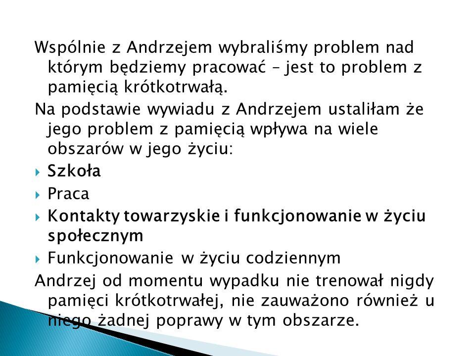 Wspólnie z Andrzejem wybraliśmy problem nad którym będziemy pracować – jest to problem z pamięcią krótkotrwałą. Na podstawie wywiadu z Andrzejem ustal